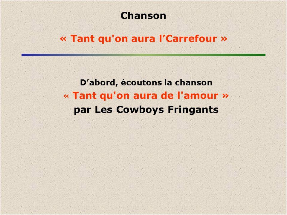 Chanson « Tant qu'on aura lCarrefour » Dabord, écoutons la chanson « Tant qu'on aura de l'amour » par Les Cowboys Fringants