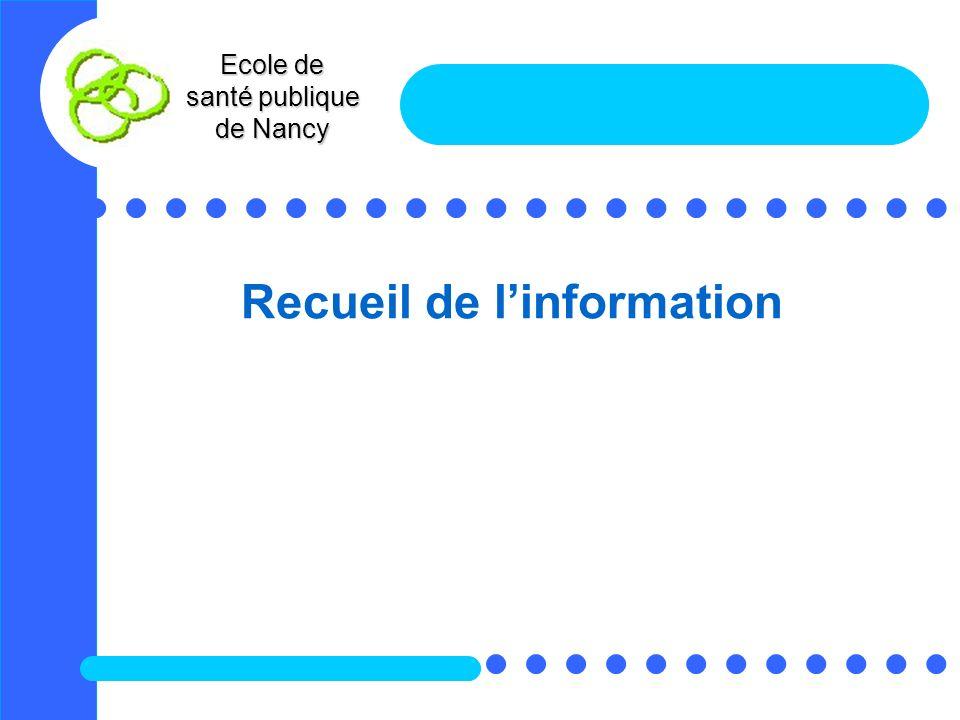Ecole de santé publique de Nancy Recueil de linformation