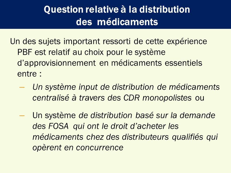 Un des sujets important ressorti de cette expérience PBF est relatif au choix pour le système dapprovisionnement en médicaments essentiels entre : – U