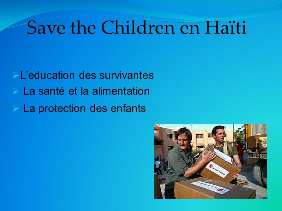 Save the Children en Haïti Leducation des survivantes La santé et la alimentation La protection des enfants