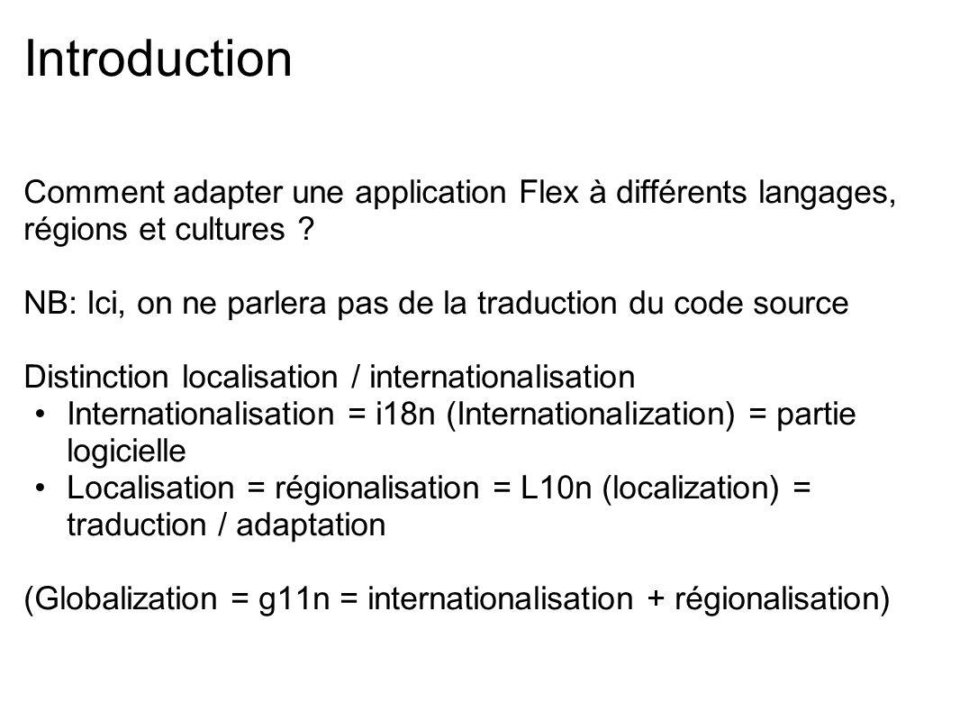 Les Resource Bundles Syntaxe Couple Clef / valeur séparé par = , : ou espace Commentaires commencent par # ou .