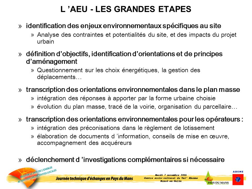 L AEU - LES GRANDES ETAPES »identification des enjeux environnementaux spécifiques au site »Analyse des contraintes et potentialités du site, et des i