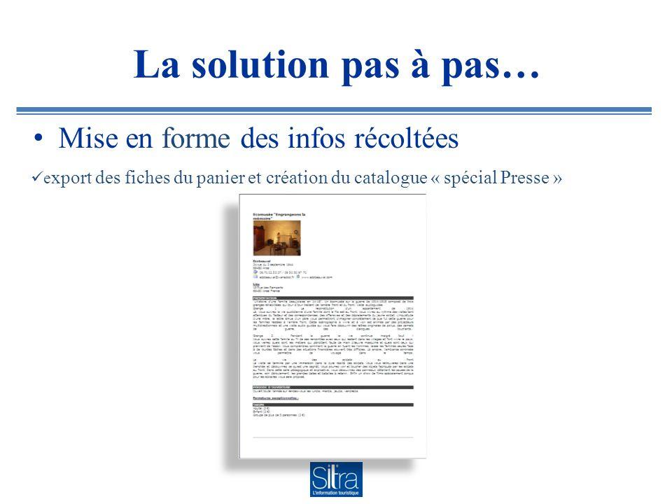 La solution pas à pas… Mise en forme des infos récoltées e xport des fiches du panier et création du catalogue « spécial Presse »