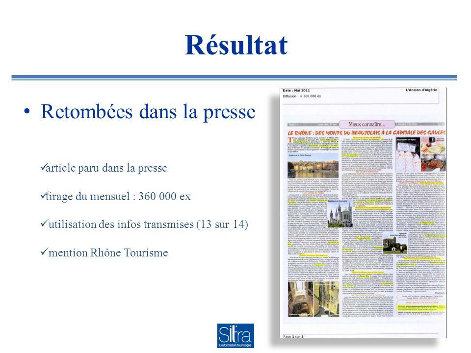 Résultat article paru dans la presse tirage du mensuel : 360 000 ex utilisation des infos transmises (13 sur 14) mention Rhône Tourisme Retombées dans