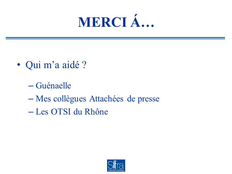 MERCI Á… Qui ma aidé ? – Guénaelle – Mes collègues Attachées de presse – Les OTSI du Rhône