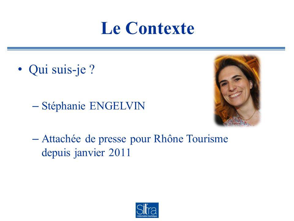 Le Contexte Qui suis-je ? – Stéphanie ENGELVIN – Attachée de presse pour Rhône Tourisme depuis janvier 2011