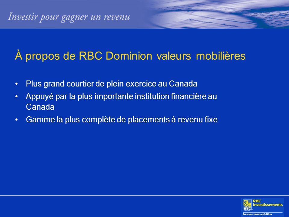 À propos de RBC Dominion valeurs mobilières Plus grand courtier de plein exercice au Canada Appuyé par la plus importante institution financière au Ca