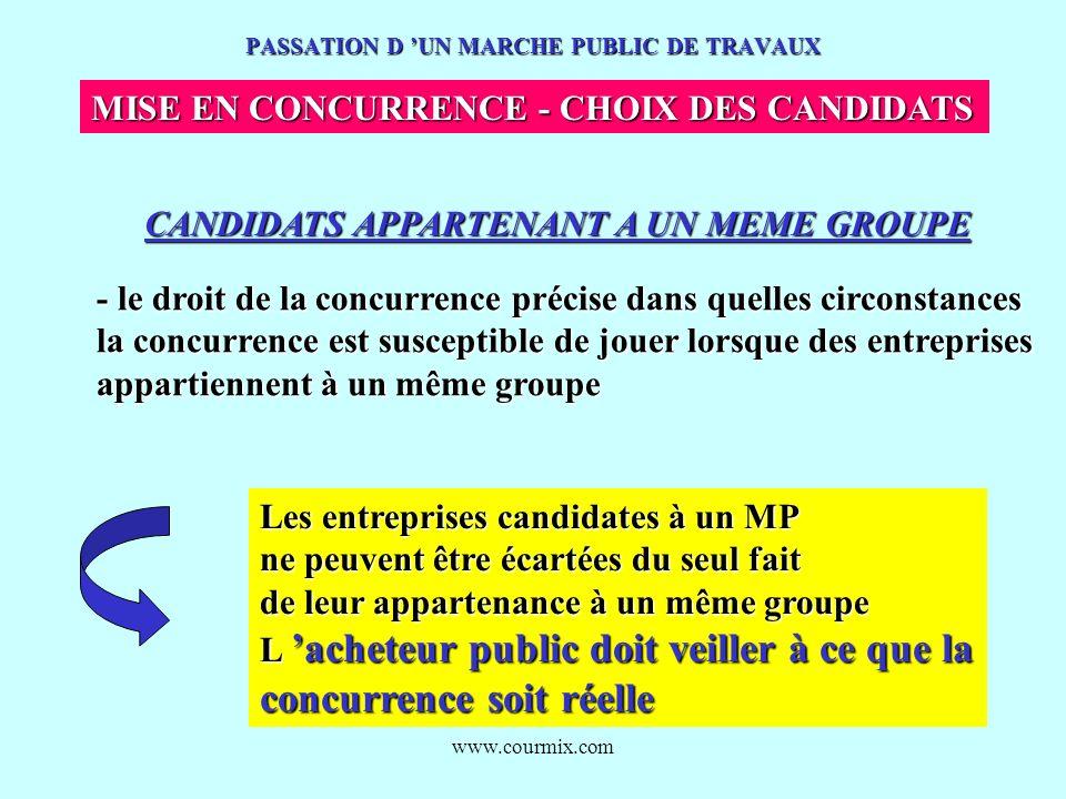 www.courmix.com PASSATION D UN MARCHE PUBLIC DE TRAVAUX MISE EN CONCURRENCE - CHOIX DES CANDIDATS CANDIDATS APPARTENANT A UN MEME GROUPE - le droit de