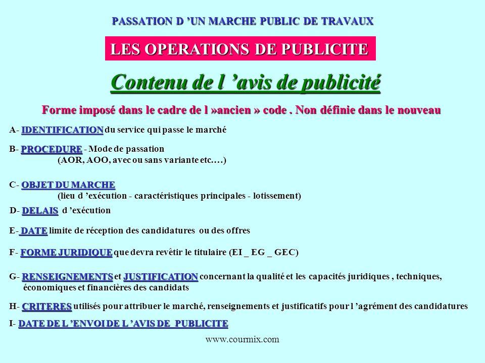 www.courmix.com PASSATION D UN MARCHE PUBLIC DE TRAVAUX LES OPERATIONS DE PUBLICITE Contenu de l avis de publicité A- IDENTIFICATION du service qui pa