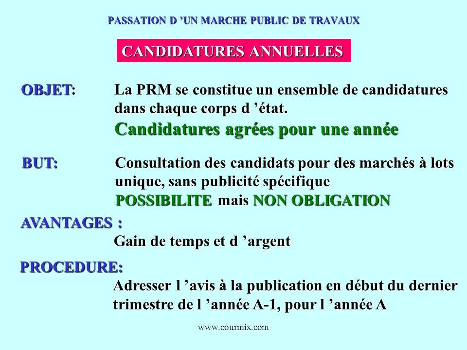 www.courmix.com PASSATION D UN MARCHE PUBLIC DE TRAVAUX CANDIDATURES ANNUELLES OBJET: La PRM se constitue un ensemble de candidatures dans chaque corp