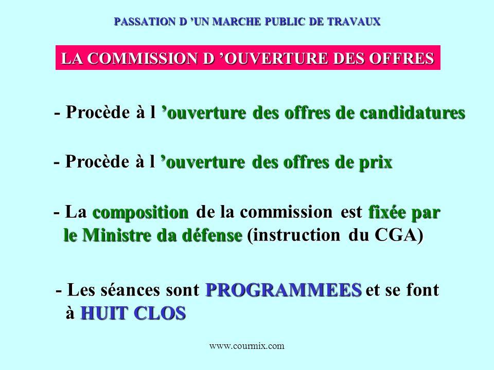 www.courmix.com PASSATION D UN MARCHE PUBLIC DE TRAVAUX LA COMMISSION D OUVERTURE DES OFFRES - Procède à l ouverture des offres de candidatures - Proc