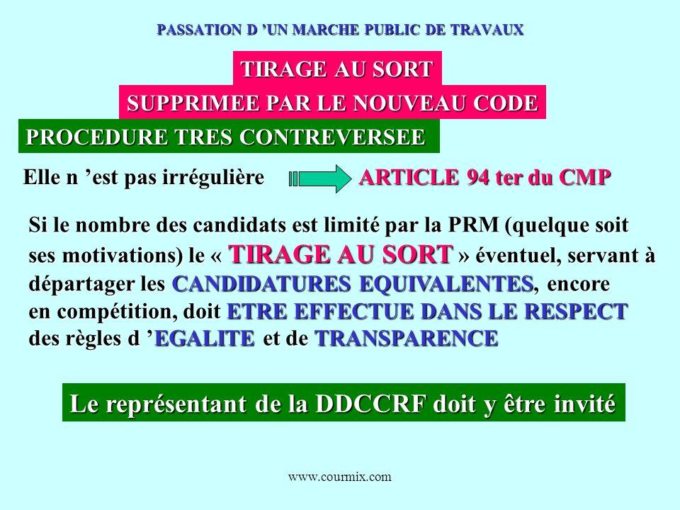 www.courmix.com PASSATION D UN MARCHE PUBLIC DE TRAVAUX TIRAGE AU SORT PROCEDURE TRES CONTREVERSEE Elle n est pas irrégulière ARTICLE 94 ter du CMP Si