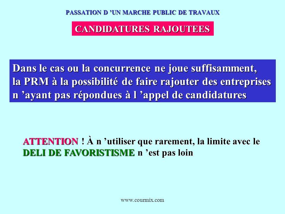 www.courmix.com PASSATION D UN MARCHE PUBLIC DE TRAVAUX CANDIDATURES RAJOUTEES Dans le cas ou la concurrence ne joue suffisamment, la PRM à la possibi