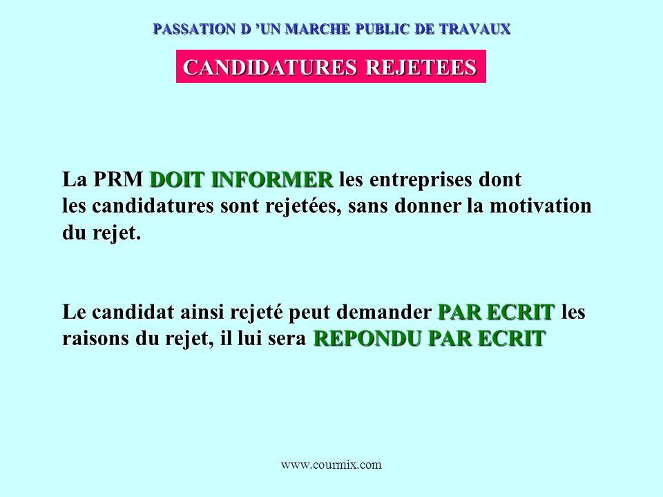www.courmix.com PASSATION D UN MARCHE PUBLIC DE TRAVAUX CANDIDATURES REJETEES La PRM DOIT INFORMER les entreprises dont les candidatures sont rejetées