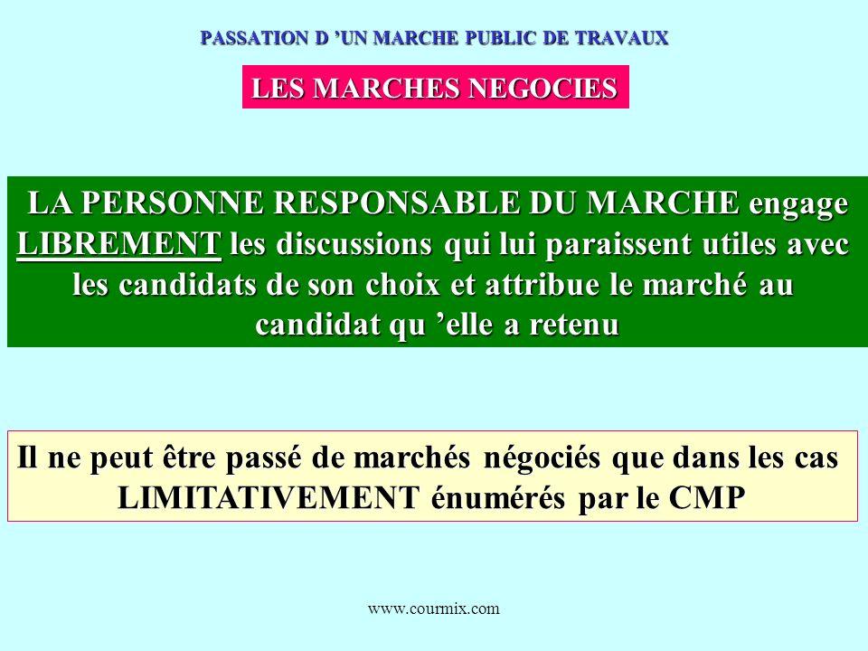 www.courmix.com PASSATION D UN MARCHE PUBLIC DE TRAVAUX LES MARCHES NEGOCIES LA PERSONNE RESPONSABLE DU MARCHE engage LIBREMENT les discussions qui lu