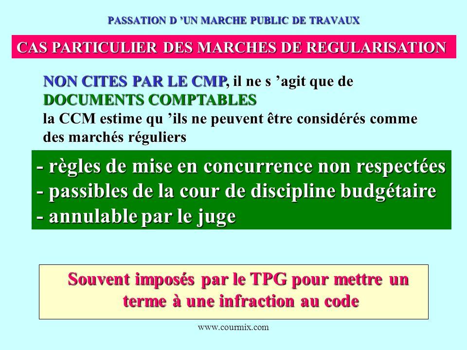 www.courmix.com PASSATION D UN MARCHE PUBLIC DE TRAVAUX CAS PARTICULIER DES MARCHES DE REGULARISATION NON CITES PAR LE CMP, il ne s agit que de DOCUME
