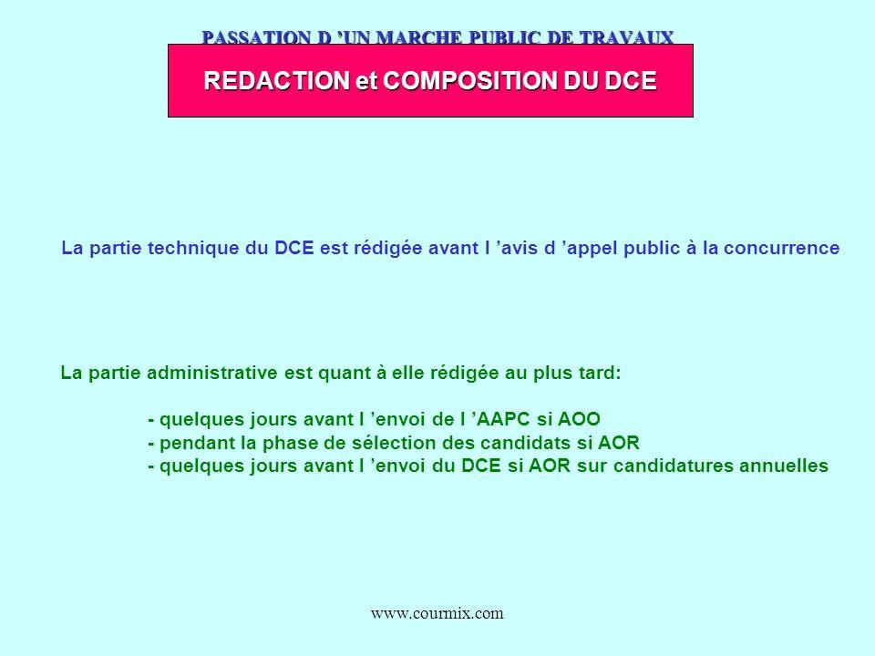 www.courmix.com PASSATION D UN MARCHE PUBLIC DE TRAVAUX REDACTION et COMPOSITION DU DCE La partie technique du DCE est rédigée avant l avis d appel pu