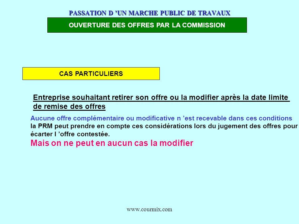 www.courmix.com PASSATION D UN MARCHE PUBLIC DE TRAVAUX OUVERTURE DES OFFRES PAR LA COMMISSION CAS PARTICULIERS Entreprise souhaitant retirer son offr