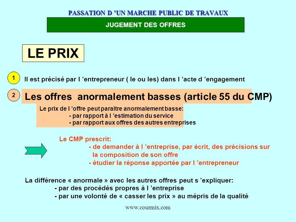 www.courmix.com PASSATION D UN MARCHE PUBLIC DE TRAVAUX JUGEMENT DES OFFRES LE PRIX 1 Il est précisé par l entrepreneur ( le ou les) dans l acte d eng