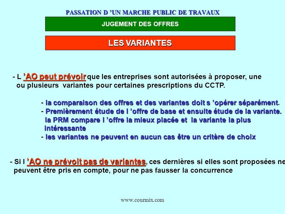 www.courmix.com PASSATION D UN MARCHE PUBLIC DE TRAVAUX JUGEMENT DES OFFRES LES VARIANTES AO peut prévoir - L AO peut prévoir que les entreprises sont