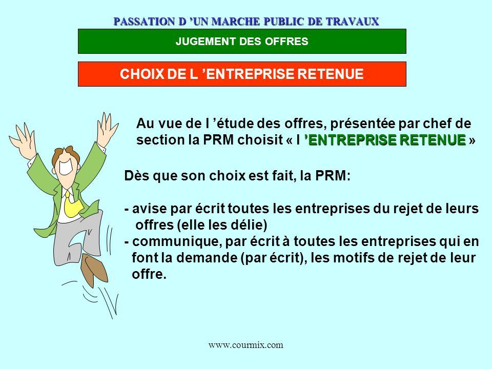 www.courmix.com PASSATION D UN MARCHE PUBLIC DE TRAVAUX JUGEMENT DES OFFRES CHOIX DE L ENTREPRISE RETENUE Au vue de l étude des offres, présentée par