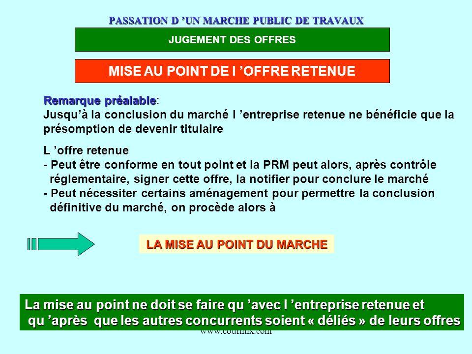 www.courmix.com PASSATION D UN MARCHE PUBLIC DE TRAVAUX JUGEMENT DES OFFRES MISE AU POINT DE l OFFRE RETENUE Remarque préalable Remarque préalable: Ju