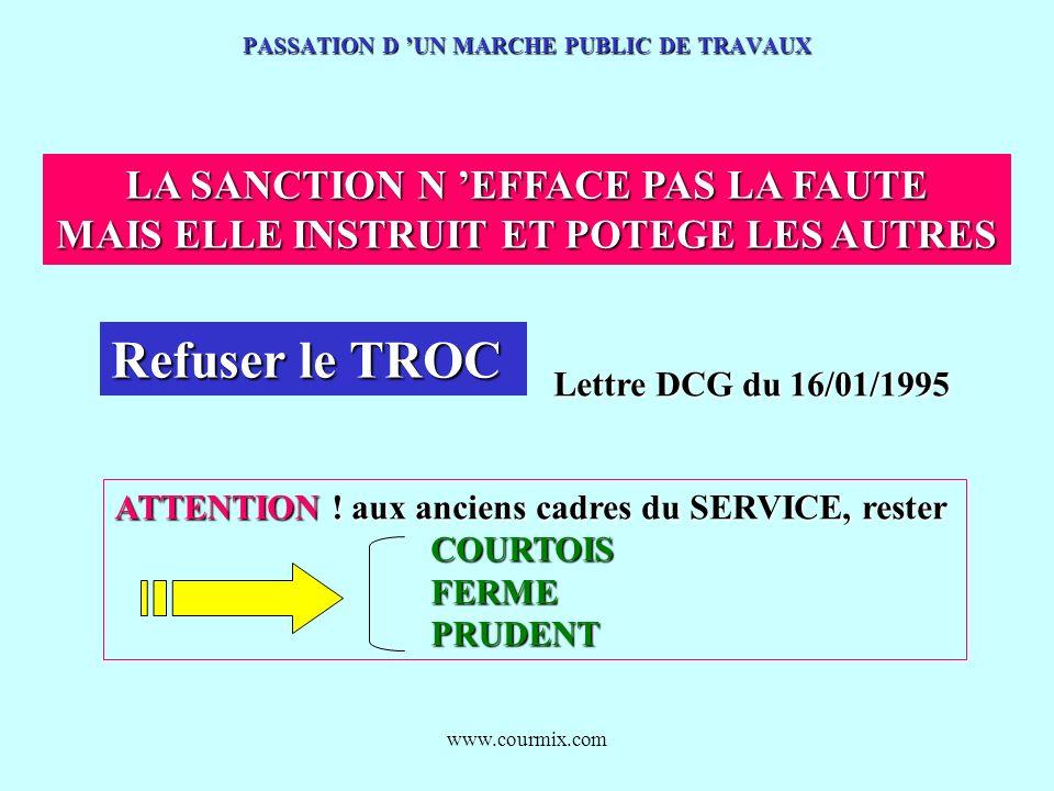 www.courmix.com PASSATION D UN MARCHE PUBLIC DE TRAVAUX LA SANCTION N EFFACE PAS LA FAUTE MAIS ELLE INSTRUIT ET POTEGE LES AUTRES Refuser le TROC ATTE