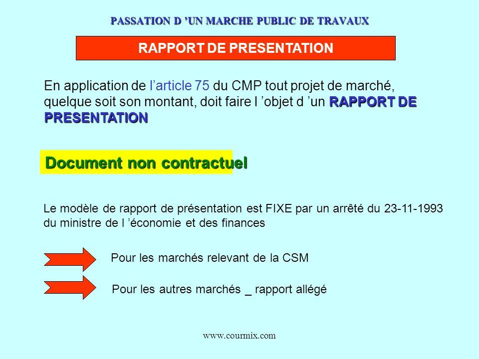 www.courmix.com PASSATION D UN MARCHE PUBLIC DE TRAVAUX RAPPORT DE PRESENTATION En application de larticle 75 du CMP tout projet de marché, RAPPORT DE