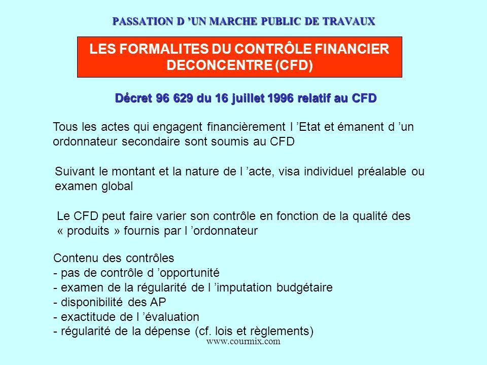 www.courmix.com PASSATION D UN MARCHE PUBLIC DE TRAVAUX LES FORMALITES DU CONTRÔLE FINANCIER DECONCENTRE (CFD) Décret 96 629 du 16 juillet 1996 relati