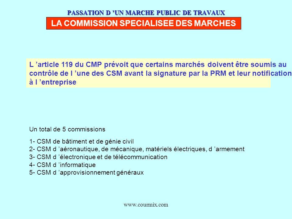 www.courmix.com PASSATION D UN MARCHE PUBLIC DE TRAVAUX LA COMMISSION SPECIALISEE DES MARCHES Un total de 5 commissions 1- CSM de bâtiment et de génie