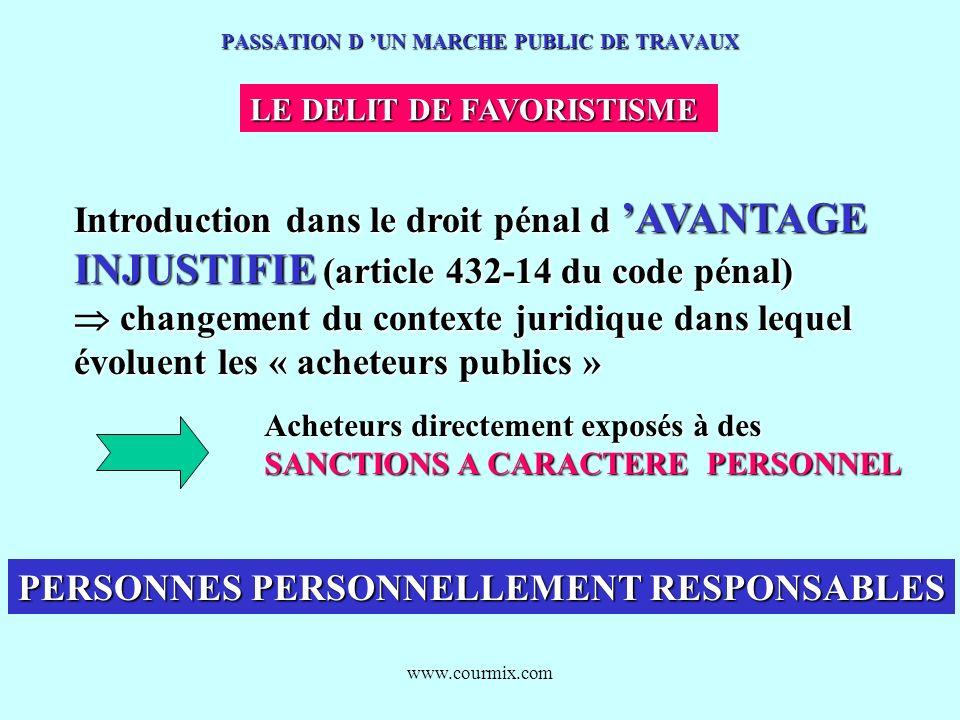 www.courmix.com PASSATION D UN MARCHE PUBLIC DE TRAVAUX LE DELIT DE FAVORISTISME Introduction dans le droit pénal d AVANTAGE INJUSTIFIE (article 432-1