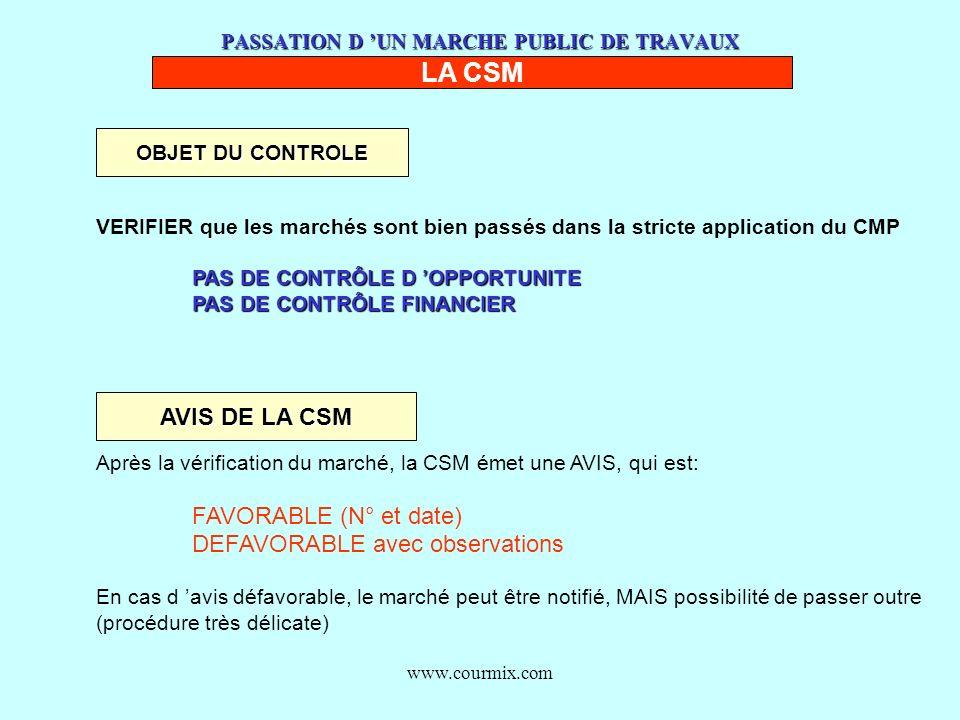 www.courmix.com PASSATION D UN MARCHE PUBLIC DE TRAVAUX LA CSM OBJET DU CONTROLE VERIFIER que les marchés sont bien passés dans la stricte application