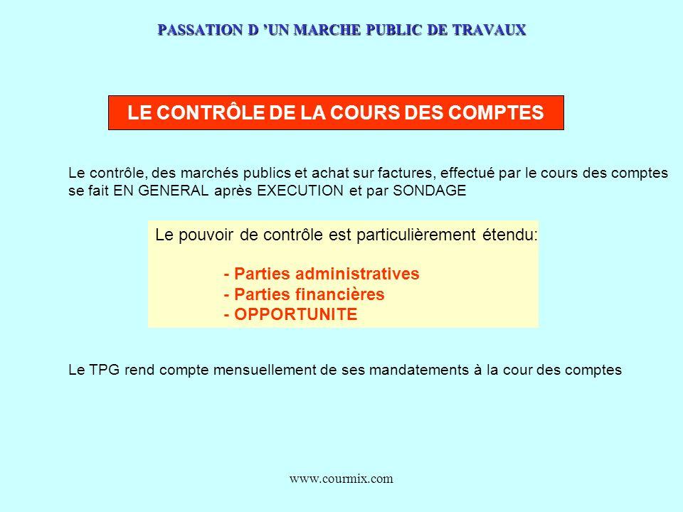 www.courmix.com PASSATION D UN MARCHE PUBLIC DE TRAVAUX LE CONTRÔLE DE LA COURS DES COMPTES Le contrôle, des marchés publics et achat sur factures, ef