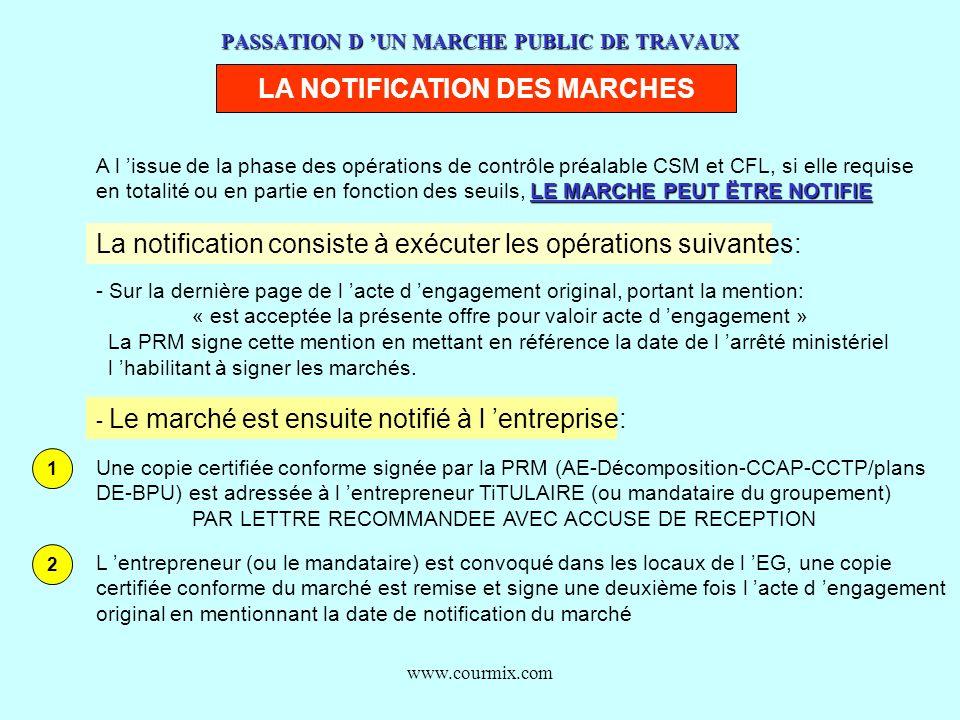 www.courmix.com PASSATION D UN MARCHE PUBLIC DE TRAVAUX LA NOTIFICATION DES MARCHES A l issue de la phase des opérations de contrôle préalable CSM et