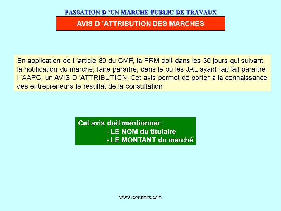 www.courmix.com PASSATION D UN MARCHE PUBLIC DE TRAVAUX AVIS D ATTRIBUTION DES MARCHES En application de l article 80 du CMP, la PRM doit dans les 30