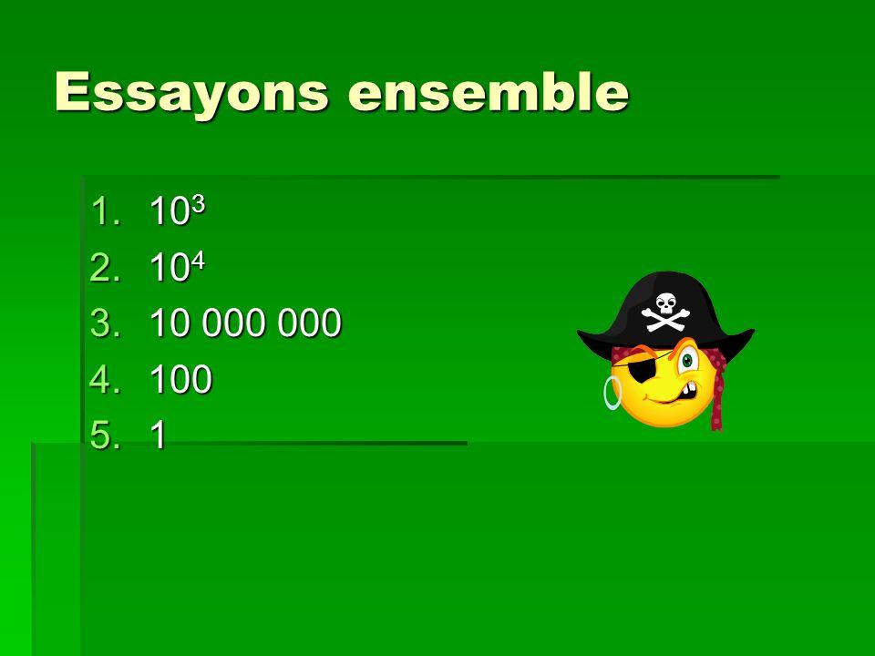 Essayons ensemble 1.10 3 2.10 4 3.10 000 000 4.100 5.1