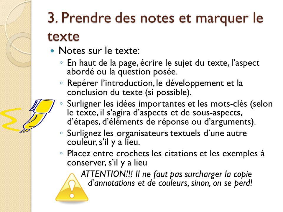 3. Prendre des notes et marquer le texte Notes sur le texte: En haut de la page, écrire le sujet du texte, laspect abordé ou la question posée. Repére