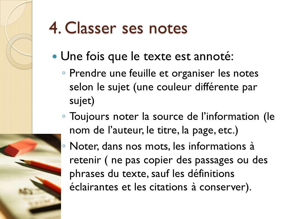 4. Classer ses notes Une fois que le texte est annoté: Prendre une feuille et organiser les notes selon le sujet (une couleur différente par sujet) To