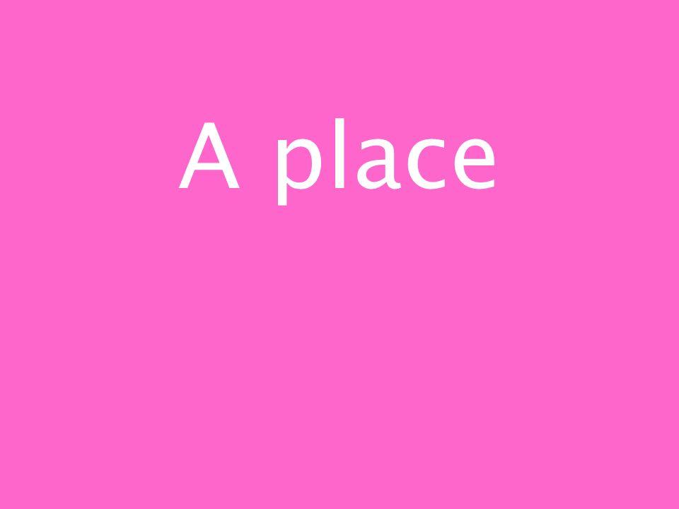 Un lieu