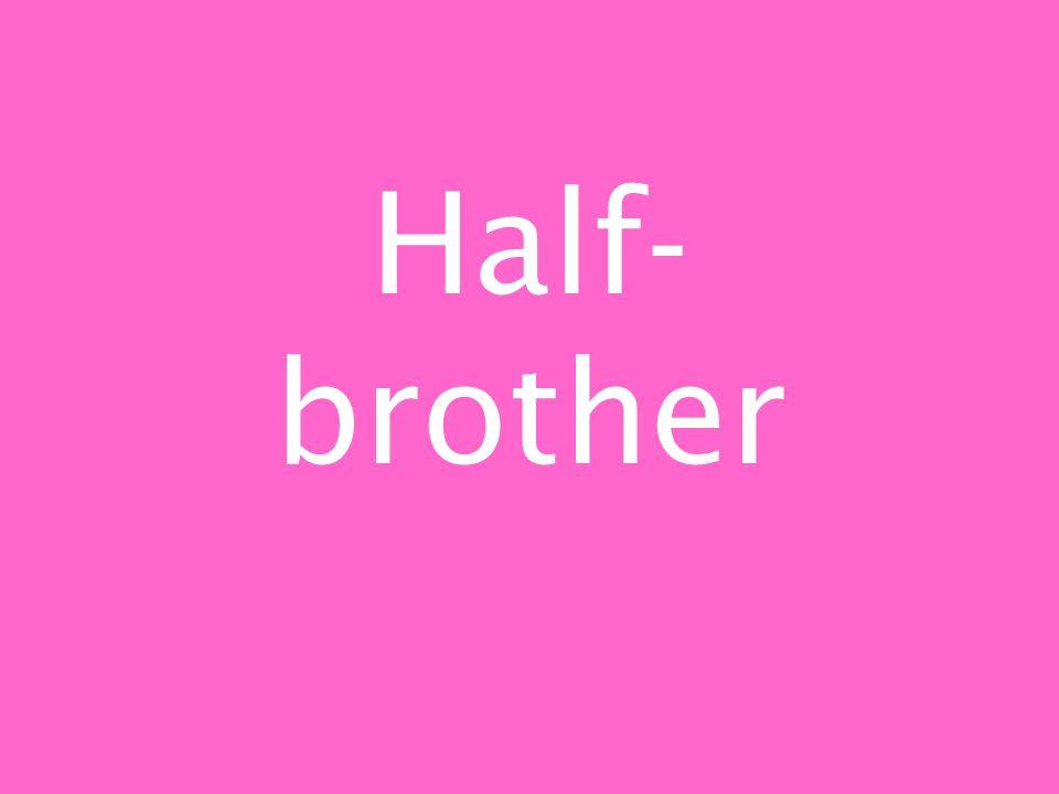Half- brother