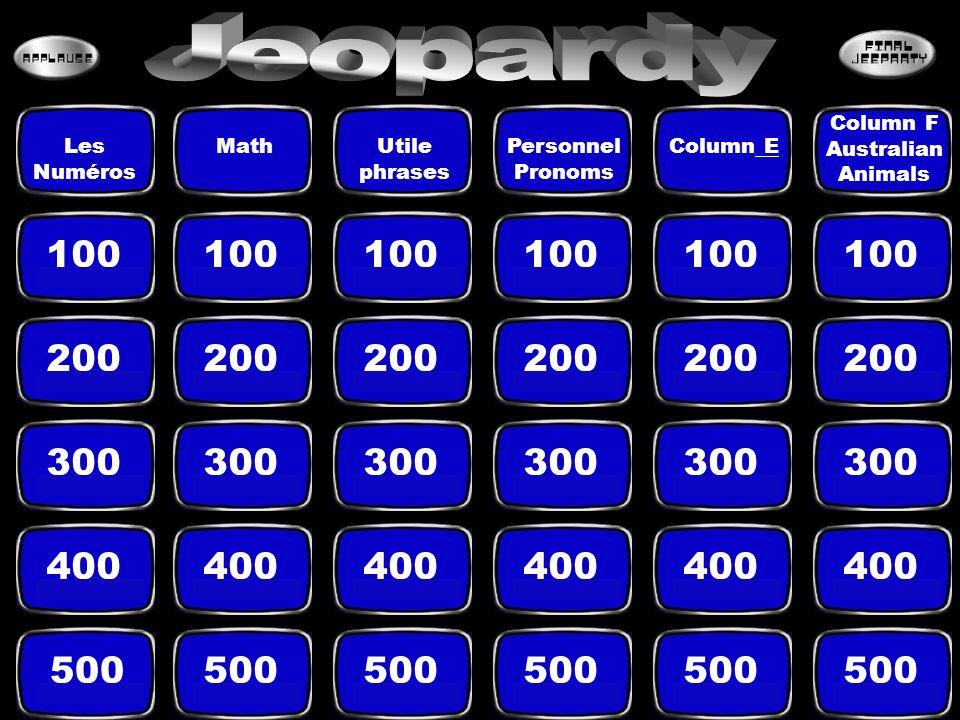100 200 300 400 500 Les Numéros MathUtile phrases Personnel Pronoms Column E E Column F Australian Animals