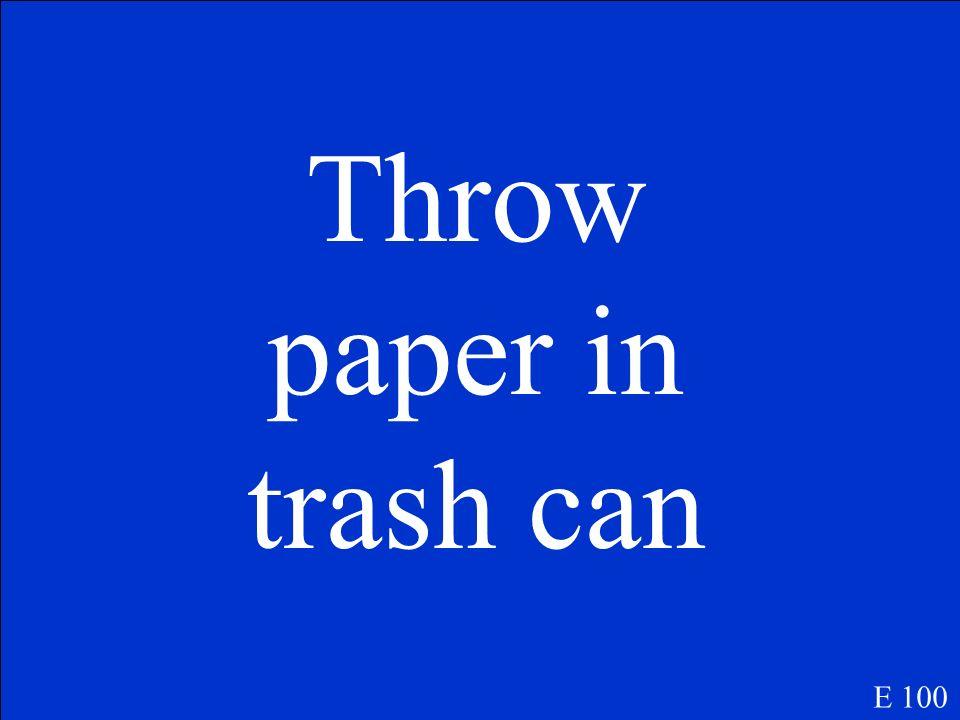 Jeter le papier dans la poubelle E 100