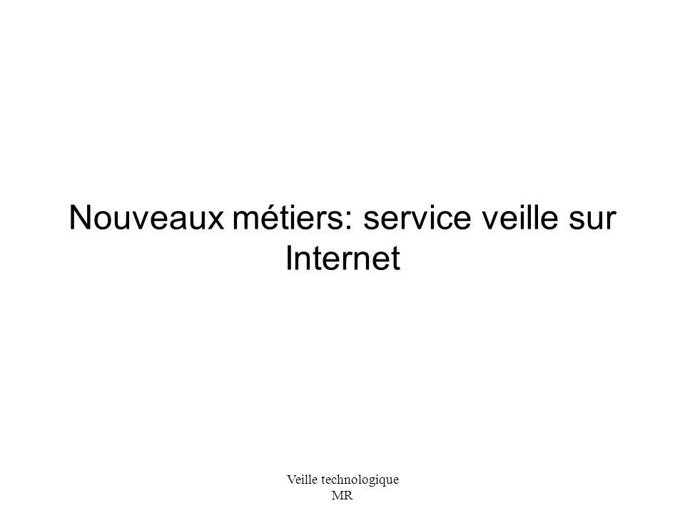 Veille technologique MR Nouveaux métiers: service veille sur Internet