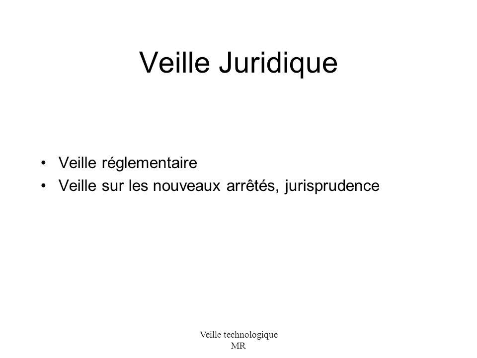 Veille technologique MR Veille Juridique Veille réglementaire Veille sur les nouveaux arrêtés, jurisprudence