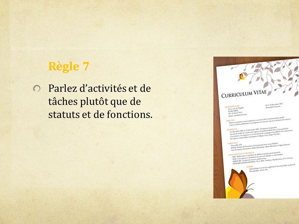 Règle 7 Parlez dactivités et de tâches plutôt que de statuts et de fonctions.