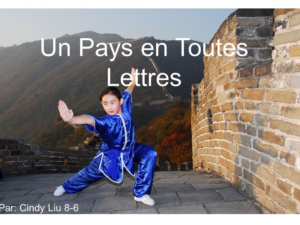 Un Pays en Toutes Lettres Par: Cindy Liu 8-6