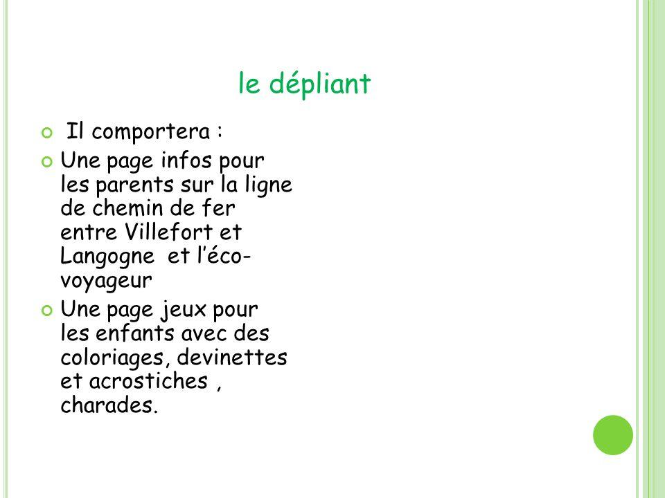 le dépliant Il comportera : Une page infos pour les parents sur la ligne de chemin de fer entre Villefort et Langogne et léco- voyageur Une page jeux