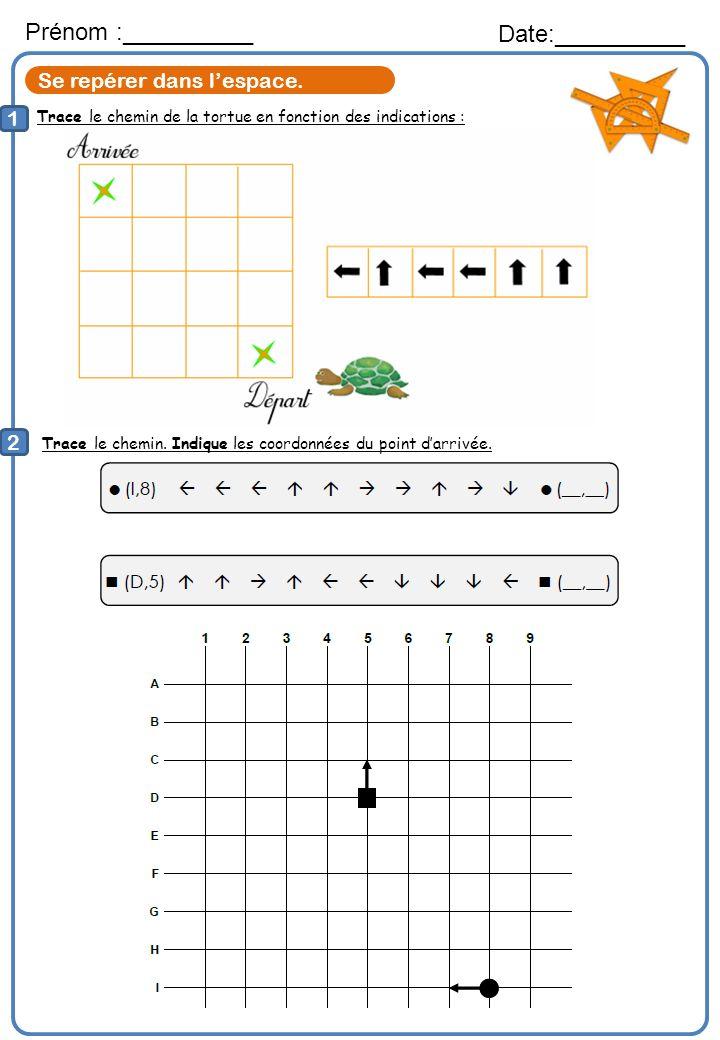Trace le chemin de la tortue en fonction des indications : Prénom :__________ Date:__________ 1 2 Trace le chemin. Indique les coordonnées du point da