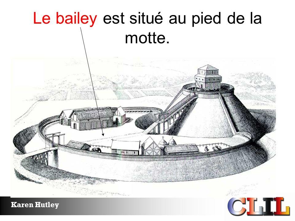 Karen Hutley Le bailey est situé au pied de la motte.
