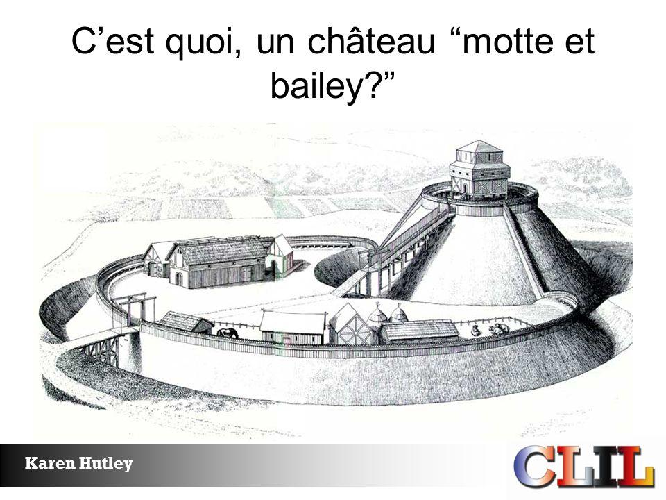 Karen Hutley Quand les Normands conquèrent un terrain, ils construisent rapidement les châteaux pour la sécurité.